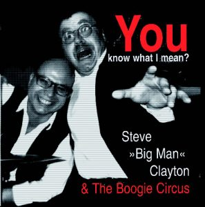 "Steve ""Big Man"" Clayton & The Boogie Circus (2000)"